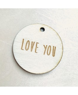 """Houten rond label met gaatje """" Love you"""""""